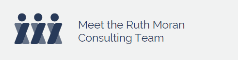 Meet the Ruth Moran Consulting Team